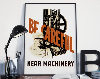 VINTAGE WARNING SIGN:  Be Careful Around Machinery - Classic Workplace / Industrial Art.  24x36 Vintage Art Print Reproduction