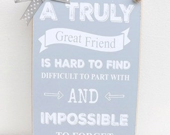 Great Friend Plaque Sign Grey Birthday, Christmas, Neighbour Gift