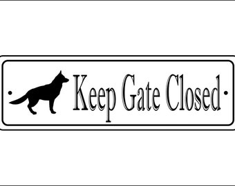 "Keep Gate Closed Sign - 2.5"" x 8"", German Shepherd silhouette,  - FREE SHIPPING"