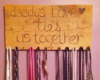 Rustic Barnwood Tie Rack - Daddy's love ties us together