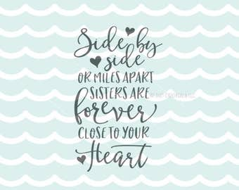 Sisters SVG Cricut Explore & more! Cut or Print. Sister Side By Side Or Miles Apart Forever Sisters Love Heart Friends Quote SVG