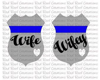 Police wife svg, Police Badge Wifey vector, Wifey Thin Blue Line vector, Wife Thin Blue Line cut file, wife badge svg, svg cut file,