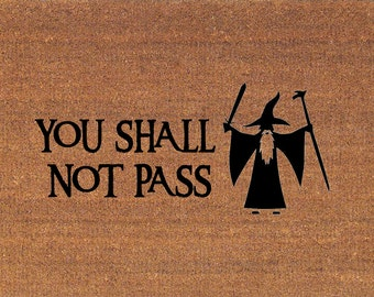 You Shall Not Pass - Gandalf - Lord of the Rings - Tolkien -  Door Mat - Coir Doormat Rug - 24 x 35 Inches - Welcome Mat - Housewarming Gift