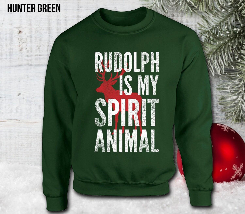 Rudolph Is My Spirit Animal Christmas Sweatshirt Ugly