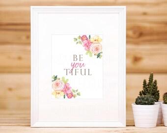 "PRINTABLE Art ""Be You Tiful"" BeYoutiful Typography Art Print Floral Art Print Wreath Art Print Inspirational Quote Pink Nursery Art Print"