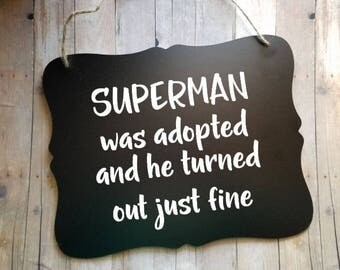 Superman was adopted - Super Hero Adopted - Adoption Announcement - Adoption Photo Prop - Adoption Signs