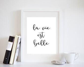 La Vie Est Belle Print, French Quote Print, Life Is Beautiful Print, Printable Art, Love Quote Art Print, Black White Typography, Minimalist