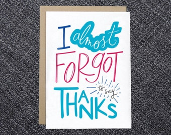 Belated Thank You Card - I Almost Forgot to Say Thanks - Belated Thank You Card - Thanks Card