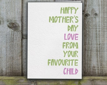 Mother's Day Card, humorous, favourite child card