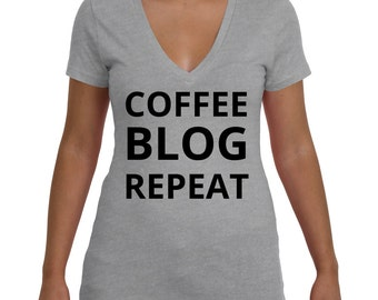 Coffee Blog Repeat Shirt • Graphic Tee • Graphic T-Shirt • Women's Shirt • Women's T-Shirt • Women's Graphic Tee • Gray Shirt • V-Neck Shirt