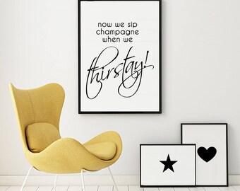 Instant Print Art, Now We Sip Champagne When We Thirstay, Weddings, Digital Art, Hip Hop Art, Notorious BIG Lyrics, Well Versed Designs