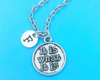 It is what it is necklace, personalized necklace, it is what it is charm necklace, initial necklaces, friend, sister necklaces, monogram