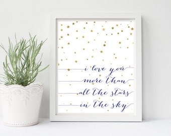 I Love You More Than All The Stars Print, Nursery Decor, Gold Stars, Printable Art, Baby Art, Picture Quote, Gold Foil Print, Nursery Art