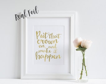 Rose gold foil print, quote print, gold print, wall art, motivational print, gold quote, foil print, girl boss, crown, princess quote