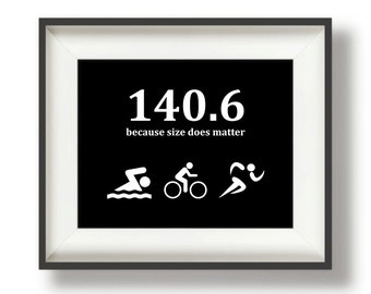 "Ironman Triathlon Gifts - Black and White -Triathlon Gifts - 8"" x 10"" Wall Print -Because Size Does Matter"