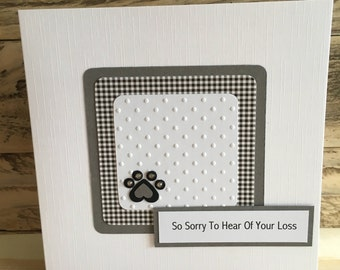 Handmade Pet Loss Card – sorry to hear – pet loss - with sympathy - condolences – pet death – vet thank you – pet sitter thank you