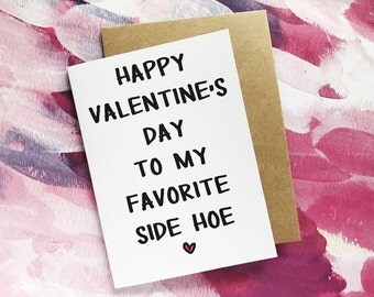 Funny Valentine's Day Card - Funny Galentine's Day Card - Happy Valentine's Day To My Favorite Side Hoe - For Girlfriend, Best Friend