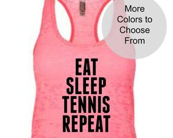 Eat Sleep Tennis Repeat. Funny Tennis Shirt. Tennis Tank Top. Cute Tennis Tops. Funny Tennis Tank. Tennis Clothing. Team Tennis Shirt. Gift
