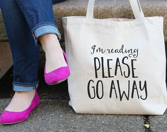 I'm reading please go away, Canvas tote bag, All-purpose handbag, Canvas tote, Bookworm gifts, Gifts for readers, Reading, Book bag,  T14