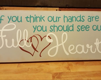 Wooden Art, Babyshower, Triplets, Twins, Multiples, Large Family- If You Think Our Hands Are Full Wall Sign