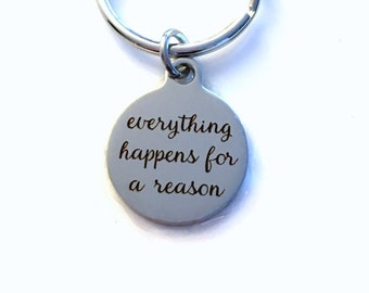 Get Well Key chain, Everything Happens for a Reason Keychain, Quote Key Ring, Spiritual Gift for Illness Keyring Initial present Man Men Boy