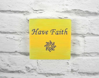 Have Faith wooden plaque - inspirational quote wall art - religious wall decor - spiritual wall sign - words of wisdom sign -motivation sign