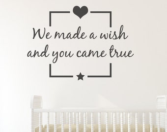 We made a wish and... - Nursery Vinyl Wall Quote Decal, Sticker, Stencil