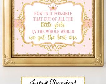 Princess Pink and Gold-A 005 We got the best one Wall Art, Party Sign, Party Decoration, Baby Shower, Birthday, Bridal Shower