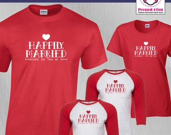 Couples Shirt Funny Happily Married Design | Couples Shirts | Wedding Gift | Valentine's Day Gift