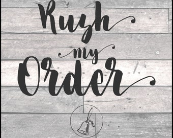 Rush my Order, Ship within 48 hours, Expedite