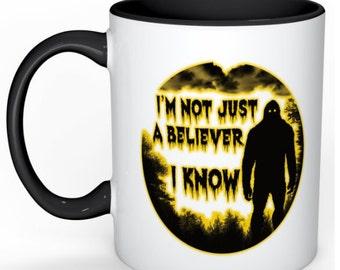 I'm Not Just A Believer. I know! 11oz Coffee Mug