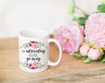 Funny Coffee Mug. Introvert Mug. Quote Mug. Funny Mug. Gift Idea for Her. Boss Gift. Coworker Gift Idea. I'm Introverting Please Go Away Mug
