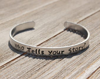 Who Tells Your Story? - HAMILTON-Inspired Stamped Bangle Bracelet - BROADWAY Fan Gift - Musical Theatre - Made in the USA