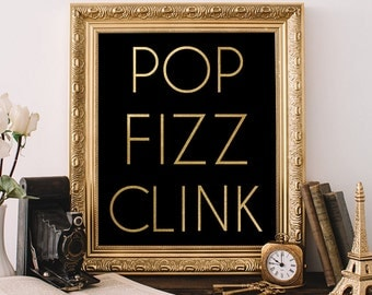 """PRINTABLE Art """"Pop Fizz Clink"""" Valentine's Day Wedding Party Bar Sign Print Poster, Quote Art, Black and Gold Typography Alcohol Digital"""