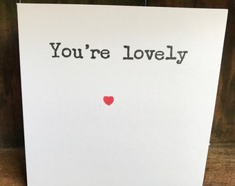 You're lovely card, quote greeting card, love card, valentines card, quote card, valentine card, anniversary card, wife card, husband card