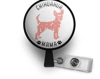 Chihuahua Mama Retractable ID Badge Reel