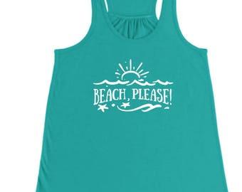 Beach Shirt, Beach Please, Custom T-Shirt, Flowy Tank Top, Sun Top, Star Fish Shirt, Teal Shirt, Turquoise Shirt, Shirt With Saying