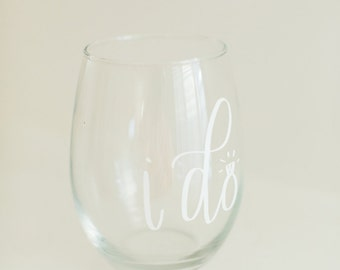 "I Do - Customizable ""i do"" Wedding Wine Glass"