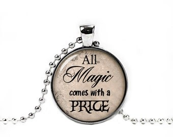 Once Upon a Time Necklace All magic comes with a price Pendant Rumpelstiltskin Quote Cosplay Jewelry Fandom Jewelry