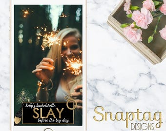 Custom Snapchat Geofilter || slay before the big day, last slay, beyonce, champagne, bachelorette filter, engagement, ring, gold, black