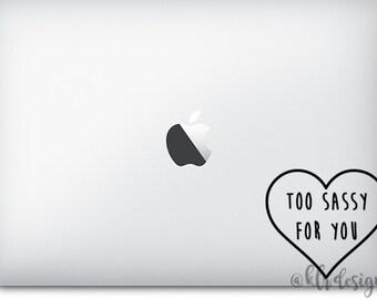 SALE **  Too Sassy For You Heart Vinyl Decal Sticker Custom Heart Name Macbook Hydroflask