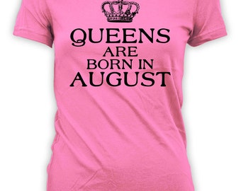 August Birthday T Shirt Mom Birthday Gift Ideas For Women Personalized Shirt Custom TShirt Queens Are Born In August Ladies Tee - BG301