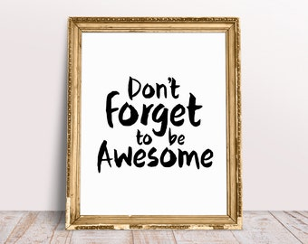 Printable Don't Forget To Be Awesome Quote, Inspirational Wall Art