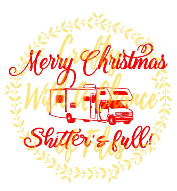 Merry Christmas Shitters Full Quote: Merry Christmas Shitter's Full SVG Christmas SVG Christmas
