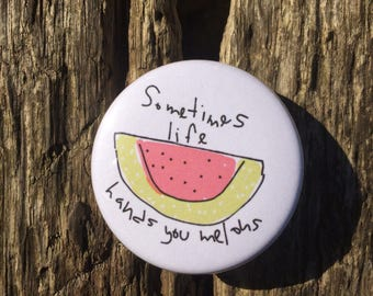 Melon Badge - Fruit Badge - Melon Pin - Fruit Pin - Mindfulness Badge - Positivity Badge - Pin Badge - Button Badge - Positivity Gift - 38mm