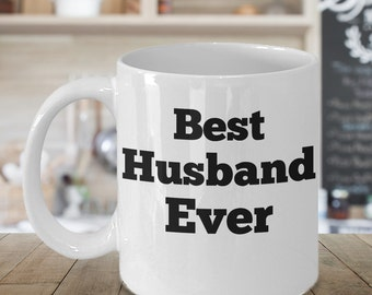 Best Husband Ever Coffee Mug, Valentines Gift, Valentines Day Gift, Valentines Mug, Valentines Day Mug, Funny Valentines Gift,