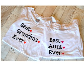 Best Grandma Ever / Best Aunt Ever / Best Mimi Ever / Best Gigi Ever / AND MORE! - Customized to Fit Your Needs!