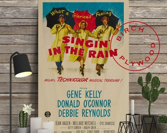 Singin' In The Rain - Poster on Wood, Gene Kelly, Donald O'Connor, Debbie Reynolds, Print on Wood, Gift for Her, Movie Poster, Wall Decor