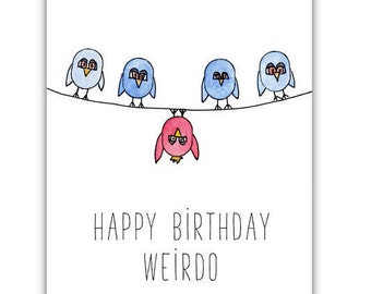 Funny Happy Birthday Card - Happy Birthday Weirdo - Humor Birthday, Friend, Girlfriend, Boyfriend
