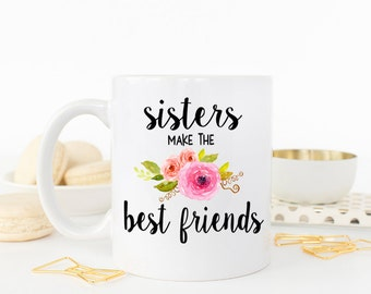 Sisters make the best friends, Gift for sister, Sister Gift, Gift for her, Sister birthday gift, big sister gift, best friend gift,  AAA_001